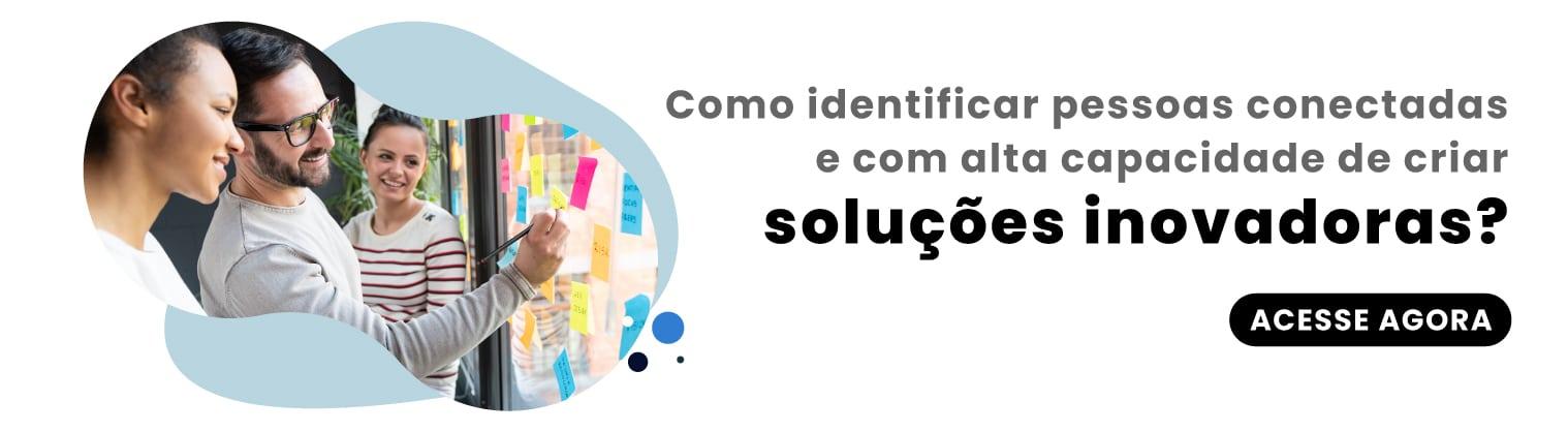 [Ebook] Identificar pessoas conectadas e com alta capacidade de criar soluções